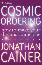 Cosmic Ordering: How to Make Your Dreams Come True by Jonathan Cainer...