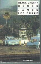 Black cherry blues. James Lee BURKE.( en français ) Rivages Noir Z37