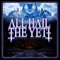 ALL HAIL THE YETI - HIGHWAY CROSSES   CD NEU