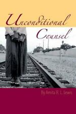 Unconditional Counsel by Arnita R. L. Lewis (2016, Paperback)