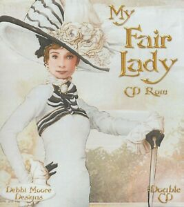 CREATE & CRAFT: MY FAIR LADY: DOUBLE CD ROM: DEBBI MOORE DESIGNS