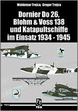 DORNIER DO 26, BLOHM & VOSS 138 UND KATAPULTSCHIFFE IM EINSATZ 1934-1945