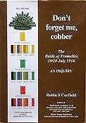 DON'T FORGET ME COBBER : THE BATTLE OF FROMELLES 19/20 JULY 1916 - AN INQUIRY