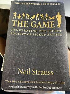 The Game : Penetrating the Secret Society of Pickup Artists by Neil Strauss PB