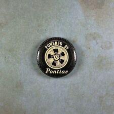 "Vintage Style Sign  Fridge Magnet  1""  Powered by Pontiac Hot Rod Rat Rod 60's"
