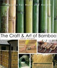 The Craft & Art of Bamboo: 30 Elegant Projects to make for Home and Garden - Acc