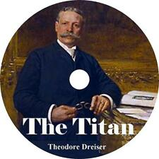 The Titan, Theodore Dreiser Audiobook of Greed, Corruption, Adultery 20 Audio CD