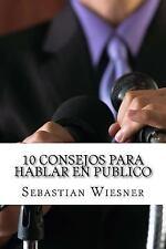 10 Consejos para Hablar en Publico by Sebastian Wiesner (2017, Paperback,...