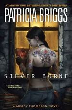 Silver Borne (Mercy Thompson, Book 5) by Briggs, Patricia, Good Book