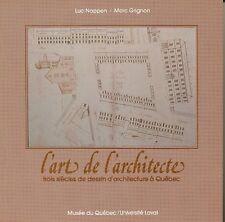L'ART DE L'ARCHITECTE - LUC NOPPEN ET MARD GRIGNON 1983