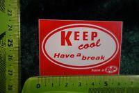 Alter Aufkleber Schokolade Kekse Have a break have a KitKat KEEP cool