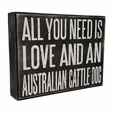 JennyGems All You Need is Love and an Australian Cattle Dog - Stand Up Wooden