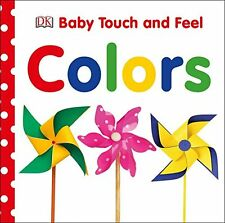 Baby Touch and Feel: Colors (Baby Touch & Feel) by DK Publishing