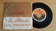 """MILVA - LA FILANDA/UN UOMO IN MENO - 45 GIRI 7"""" - ITALY PRESS"""