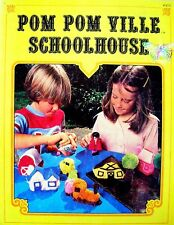 Vintage Craft Book 1978 - POM POM VILLE SCHOOLHOUSE - Projects for Early Years