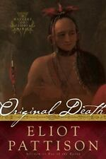 Original Death: A Mystery of Colonial America by Pattison, Eliot