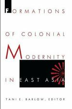 Formations of Colonial Modernity in East Asia (a positions book), , Very Good Bo