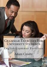 Grammar Exercises for University Students : English Grammar Exercises by Adam...