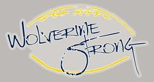 "Michigan Wolverines Graphic Vinyl Decal WOLVERINE STRONG Rare Sticker 4"" X 7"""