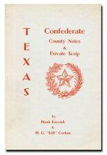 Texas Confederate County Notes & Private Scrip (1961 Soft Cover)