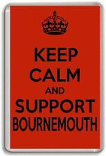 KEEP CALM AND SUPPORT BOURNEMOUTH, BOURNEMOUTH AFC  FOOTBALL TEAM Fridge Magnet