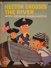 Hector Crosses River w George Washington 1961 HB Childrens Book Vintage