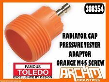 TOLEDO 308354 - RADIATOR CAP PRESSURE TESTER ADAPTOR - ORANGE M45 SCREW