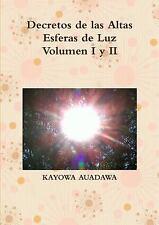Decretos de Las Altas Esferas de Luz Volumen I y II by Kayowa Auadawa (2015,...