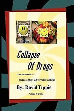 Collapse of Drugs due to Wellness by David Tippie (2010, Paperback)