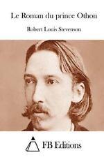 Le Roman du Prince Othon by Robert Louis Stevenson (2015, Paperback)