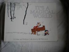CALVIN &HOBBES BILL WATTERSON  ITS A MAGICAL WORLD GOOD CONDITION