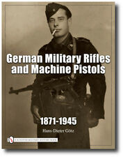 German Military Rifles and Machine Pistols, 1871-1945 by Hans D. Gotz (1990,...