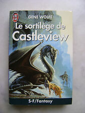Gene Wolfe - Le sortilège de Castleview - J'ai lu SF / Fantasy