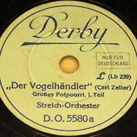 """STREICH-ORCHESTER """"Der Vogelhändler - Potpourri"""" Derby 78rpm 20cm"""