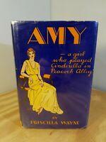 Amy | Priscilla Wayne | 1932 | Novel, Fiction | HC Dust Jacket | Free Shipping