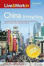 Live & Work in China and Hong Kong: The most accurate, practical and comprehensi