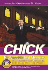 Chick: His Unpublished Memoirs and the Memories of Those Who Knew Him by Steve S