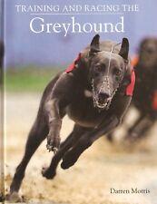 MORRIS DARREN DOGS BOOK TRAINING AND RACING THE GREYHOUND hardback NEW