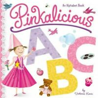 Pinkalicious ABC : An Alphabet Book, Hardcover by Kann, Victoria, Brand New, ...