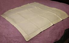 "Exquisite Ecru Hemstitched Linen Tablecloth 39.5"" x 40.5"""