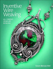 Inventive Wire Weaving: 20+ Unique Jewelry Designs by Susan Barzacchini.