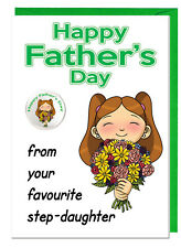 Funny Step Dad Fathers Day Card & Badge - From Your Favourite Step Daughter