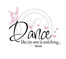 Dance Like No One Is Watching with Butterflies Small Wall Art Vinyl Decal (#629)