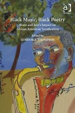 Black Music Black Poetry : Genre Performance and Authenticity by Gordon E....