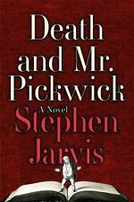 Death and Mr. Pickwick: A Novel, Jarvis, Stephen, Good Condition, Book