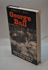 James A Bill~George Ball-Behind the Scenes in US Foreign Policy~SIGNED~1st Print