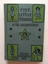 Five Little Starrs In the Canadian Forest by Lillian Elizabeth Roy 1 st Edition