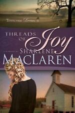 Threads of Joy : Tennessee Dreams, Book Two by Sharlene MacLaren (2014,...