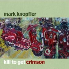 MARK KNOPFLER: KILL TO GET CRIMSON 2007 CD DIRE STRAITS / NEW