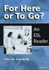 For Here or To Go?: An ESL Reader, de Szendeffy, John, Good Book